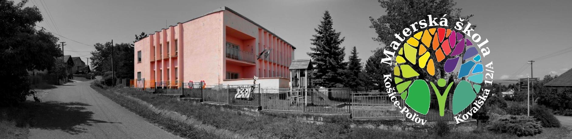 Materská škola :: Kovaľská 12 :: Košice – Poľov